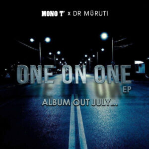 Mono T & Dr Moruti - One on One EP