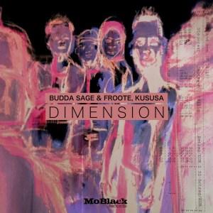 Budda Sage, Froote & Kususa - Dimension