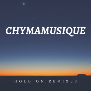 Chymamusique - Hold On (China Charmeleon The Animal Remix)