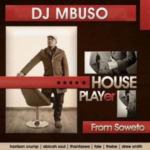 DJ Mbuso - House Player (Album 2013)