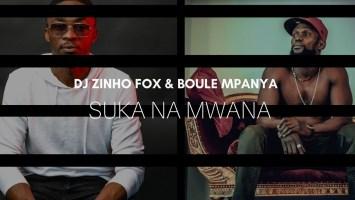 Dj Zinho Fox & Boule Mpanya - Suka Na Mwana