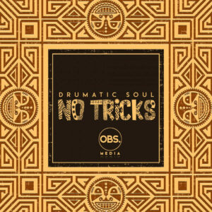 Drumatic Soul - No Tricks EP