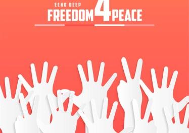 Echo Deep - Freedom For Peace