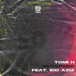Tomi H - Muserego (feat. Idd Aziz)