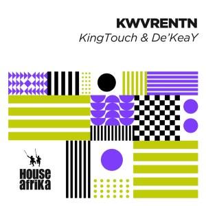 KingTouch & De'KeaY - KWVRENTN (Album)