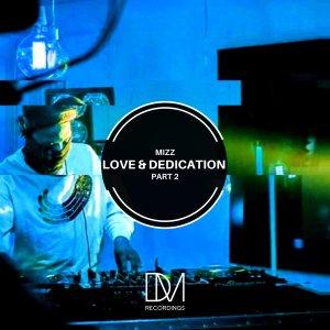 Mizz - Love & Dedication Part 2