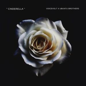 Voicevolt & Ubuntu Brothers - Cinderella