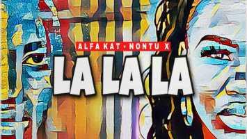 Alfa Kat - La la La (feat. Nontu X)