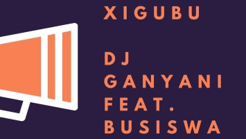 Dj Ganyani - Xigubu (feat. Busiswa)