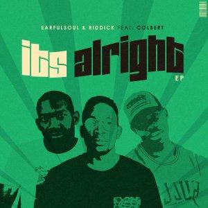 Earful Soul & Riddick - It's Alright (feat. Colbert)