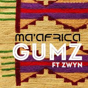 Gumz feat. Zwyn - Ma' Africa (Original Mix)
