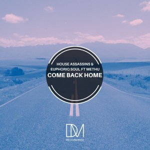 House Assassins SA & Euphoriq Soul - Come Back Home (feat. Methu)