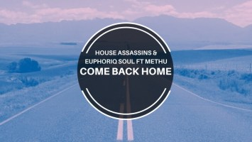 House Assassins SA & Euphoriq Soul - Come Back Home (feat. Methu)