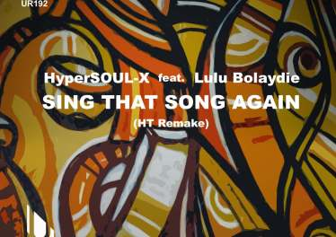 HyperSOUL-X & Lulu Bolaydie - Sing That Song Again (Ht Remake)