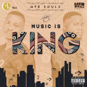 MFR Souls - Music Is King (Album)