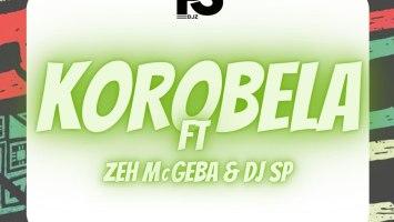 Ps Djz - Korobela (feat. Zeh McGeba & DJ SP)