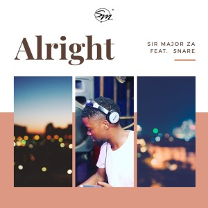 Sir Major ZA - Alright (feat. Snare)