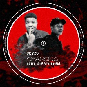 Skyzo - Changing (feat. Siyathemba)