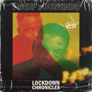 T-Deep & Dustinho - Lockdown Chronicals EP