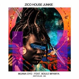 Zico House Junkie feat. Boule Mpanya - Muana Oyo