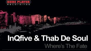 InQfive & Thab De Soul - Where's The Fate (Original Mix)