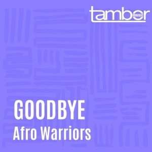 Afro Warriors - Goodbye (Vocal)