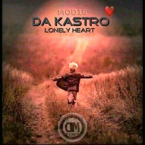 Da Kastro - Lonely Heart