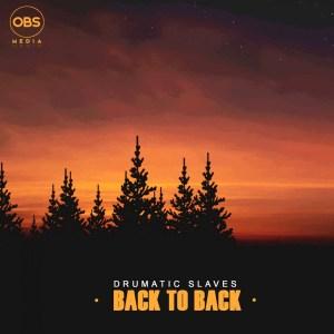 Drumatic Slaves - Back To Back (Original Mix)