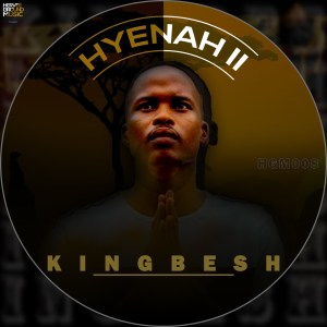KingBesh - Hyenah II EP