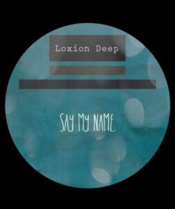 Loxion Deep - Say My Name (Original Mix)