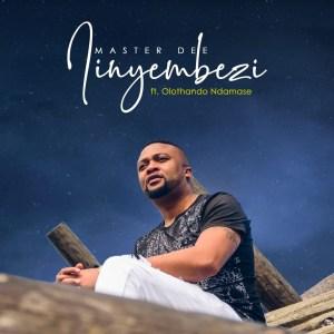 Master Dee - Iinyembezi (feat. Olothando Ndamase)