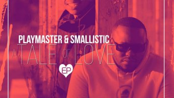 Playmaster & Smallistic - A Tale Of Love EP