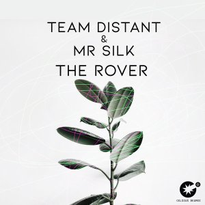 Team Distant & Mr Silk - The Rover