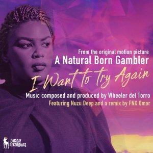 Wheeler del Torro, Nuzu Deep - I Want to Try Again (FNX Omar Remix)
