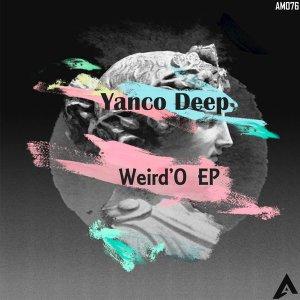 Yanco Deep - Weird'O EP