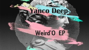 Yanco Deep - Weird'O EP