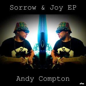 Andy Compton - Sorrow & Joy EP
