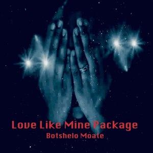 Botshelo Moate - Love Like Mine (Remix Package)