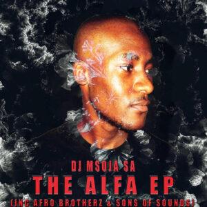 DJ Msoja SA - THE Alfa EP