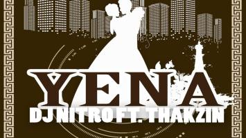 DJ Nitro - Yena (feat. Thakzin)