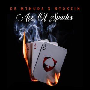 De Mthuda & Ntokzin - Ace Of Spades EP