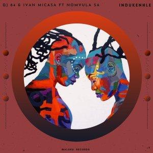 Dj 84 & Ivan Micasa - iNdukenhle (feat. Nomvula SA)