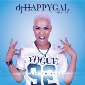 Dj HappyGal - Bayaphithizela (feat. Thenjiwe)