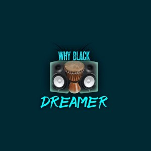 Dreamer - Why Black (Afro Drum)