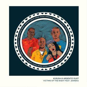 Kususa & Argento Dust, Zameka - Victims of the Night (Extended Mix)