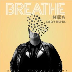 Miza - Breathe (feat. Lady Alma)
