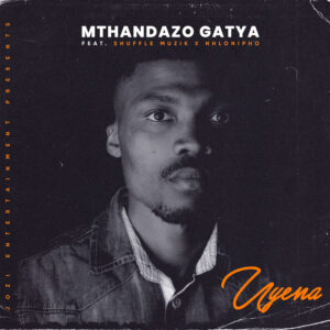Mthandazo Gatya - Uyena (feat. Shuffle Muzik & Nhlonipho)