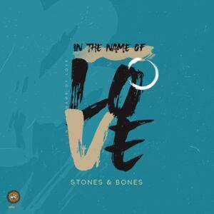 Stones & Bones - In the Name of Love EP