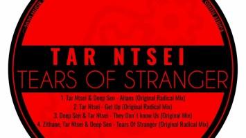 Tar Ntsei, Zithane & Deep Sen - Tears Of Stranger