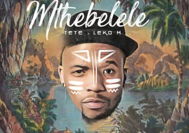 Tete & Leko M - Mthebelele